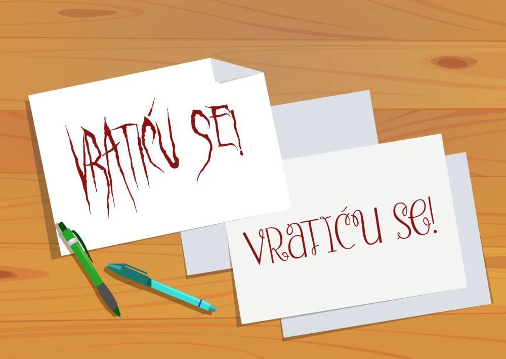 Različita tipografska rešenja za natpis Vratiću se koji u jednom slučaju deluje preteći, a u drugom krasnopisno